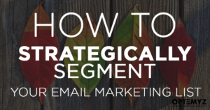 How to Strategically Segment Your Email Marketing List