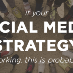 If Your Social Media Strategy Isn't Working, This is Probably Why